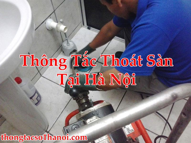 Thông Tắc Thoát Sàn Tại Hà Nội