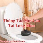 Thông Tắc Bồn Cầu Tại Long Biên Cam Kết Giá Rẻ Phục Vụ 24/24h